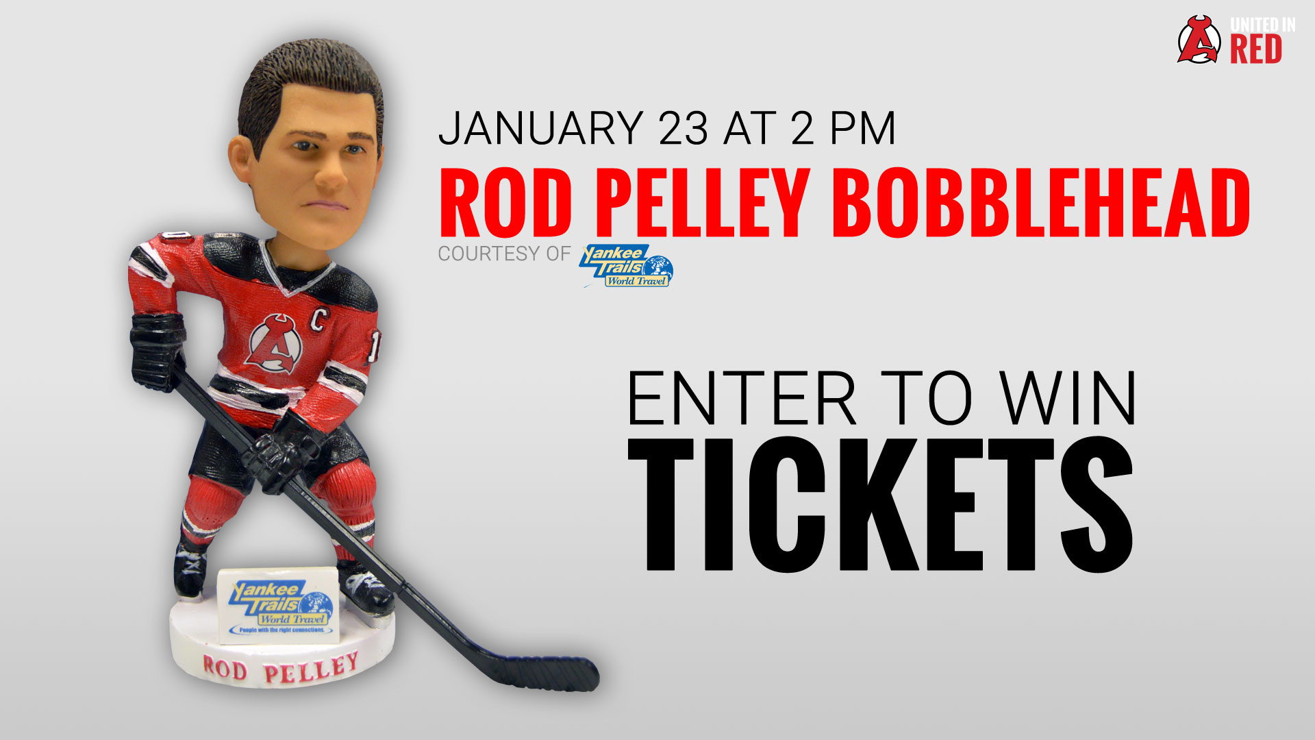 The first 1 500 fans through the turnstiles on Saturday January 23 will receive a Rod Pelley Bobblehead courtesy of Yankee Trails World Travel